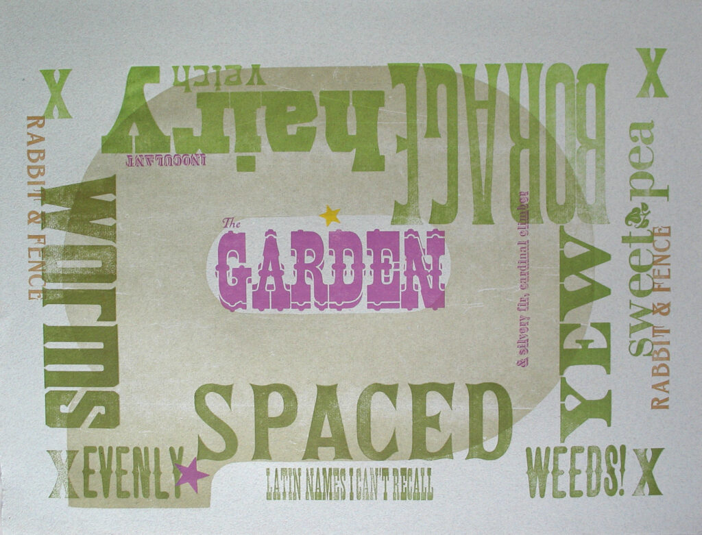The Garden print, type arranged around a center title, spelling out 'weeds' worms' and more