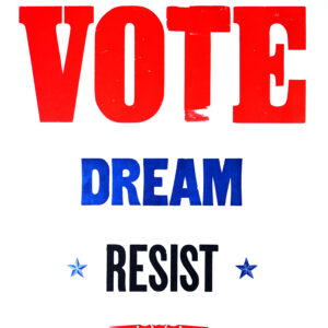 Protest Poster with the Words Vote Dream Resist